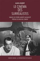Couverture du livre « Le cinéma des surréalistes » de Alain Joubert et Pierre-Andre Sauvageot aux éditions Maurice Nadeau