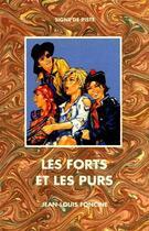 Couverture du livre « Les forts et les purs » de Jean-Louis Foncine aux éditions Delahaye