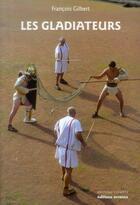 Couverture du livre « Les gladiateurs » de Francois Gilbert aux éditions Errance