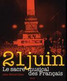Couverture du livre « 21 juin ; le sacre musical des Français » de Jean-Michel Djian aux éditions Seuil