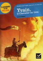 Couverture du livre « Yvain, le chevalier au lion » de Chretien De Troyes aux éditions Hatier