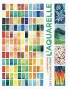 Couverture du livre « L'harmonie des couleurs pour l'aquarelle » de Ana Victoria Calderon aux éditions Pyramyd