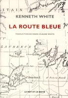 Couverture du livre « La route bleue » de Kenneth White aux éditions Le Mot Et Le Reste