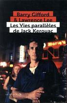 Couverture du livre « Les vies parallèles de Jack Kerouac » de Barry Gifford et Lawrence Lee aux éditions Tristram