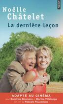 Couverture du livre « La dernière leçon » de Noelle Chatelet aux éditions Points