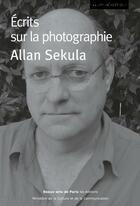 Couverture du livre « Écrits sur la photographie » de Allan Sekula aux éditions Ensba