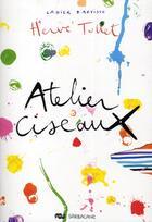 Couverture du livre « Mon cahier d'artiste avec… Hervé Tullet ; atelier ciseaux » de Herve Tullet aux éditions Sarbacane