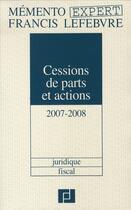Couverture du livre « Memento Expert ; Cessions De Parts Et Actions 2005-2006 » de Collectif aux éditions Lefebvre