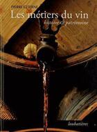 Couverture du livre « Les métiers du vin ; histoire et patrimoine » de Pierre Citerne aux éditions Loubatieres