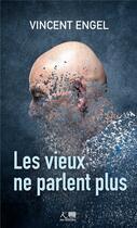 Couverture du livre « Les vieux ne parlent plus » de Vincent Engel aux éditions Ker Editions