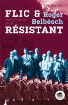 Couverture du livre « Roger Belbeoch, flic et resistant » de Marie-Florence Ehret aux éditions Oskar