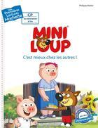 Couverture du livre « Mes premières lectures ; Mini-Loup ; c'est mieux chez les autres ! » de Philippe Matter aux éditions Hachette Enfants