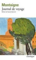 Couverture du livre « Journal de voyage » de Michel De Montaigne aux éditions Gallimard
