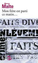 Couverture du livre « Mon frère est parti ce matin » de Marcus Malte aux éditions Gallimard