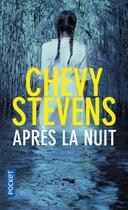 Couverture du livre « Après la nuit » de Chevy Stevens aux éditions Pocket