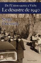 Couverture du livre « Le désastre de 1940 de l'union sacrée à Vichy » de Serge Doessant aux éditions Glyphe