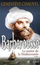 Couverture du livre « Barberousse ; le maître de la Méditerranée » de Chauvel Genevie aux éditions Balland