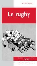 Couverture du livre « Le rugby » de Eric Des Garets aux éditions Confluences