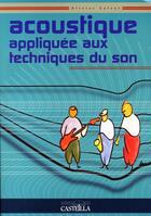 Couverture du livre « Acoustique appliquée aux techniques du son » de O Calvet aux éditions Casteilla