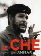 Couverture du livre « Le Che vu par Alain Ammar » de Alain Ammar aux éditions Hugo Image