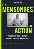 Couverture du livre « Les Mensonges En Action » de Goulard E aux éditions Books On Demand