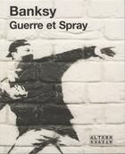 Couverture du livre « Guerre et spray » de Banksy aux éditions Alternatives
