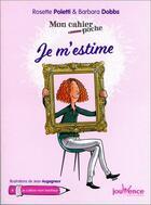 Couverture du livre « Mon cahier poche ; je m'estime » de Rosette Poletti et Barbara Dobbs et Jean Augagneur aux éditions Jouvence