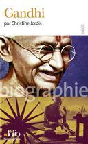 Couverture du livre « Gandhi » de Christine Jordis aux éditions Gallimard