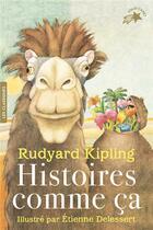 Couverture du livre « Histoires comme ça » de Rudyard Kipling et Etienne Delessert aux éditions Gallimard-jeunesse