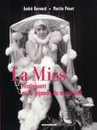 Couverture du livre « La miss ; Mistinguett ou la légende du music-hall » de Martin Penet et Andre Bernard aux éditions Omnibus