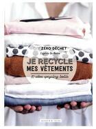 Couverture du livre « Je recycle mes vêtements ; 10 idées upcycling textile » de Eugenie Da Rocha aux éditions Dessain Et Tolra