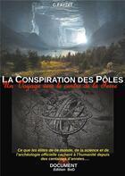 Couverture du livre « La conspiration des poles - un voyage vers le centre de la terre » de C. Faydit aux éditions Books On Demand