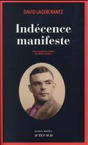 Couverture du livre « Indécence manifeste » de David Lagercrantz aux éditions Actes Sud