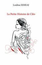 Couverture du livre « La petite histoire de Cléo » de Loubna Serraj aux éditions Edilivre-aparis