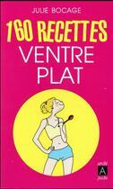 Couverture du livre « 160 recettes ventre plat » de Julie Bocage aux éditions Archipel