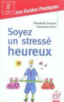 Couverture du livre « Soyez un stressé heureux » de Couzon/Dorn aux éditions Esf Prisma