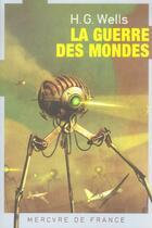 Couverture du livre « La guerre des mondes » de Herbert George Wells aux éditions Mercure De France
