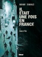 Couverture du livre « Il était une fois en France T.3 ; honneur et police » de Fabien Nury et Delf et Sylvain Vallee aux éditions Glenat