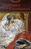 Couverture du livre « Maîtresses et courtisanes » de Eduardo Leigh aux éditions Acropole