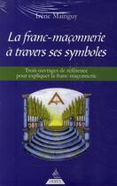 Couverture du livre « La franc-maçonnerie à travers ses symboles » de Irene Mainguy aux éditions Dervy