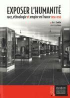 Couverture du livre « Exposer l'humanité ; race, ethnologie et empire en France (1850-1950) » de Alice Conklin aux éditions Mnhn