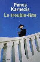 Couverture du livre « Le trouble-fete » de Karnezis Panos aux éditions Editions De L'olivier