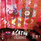 Couverture du livre « Agathe l'acrobate » de Odile Bailloeul aux éditions La Joie De Lire