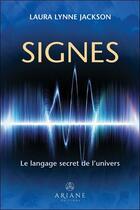Couverture du livre « Signes ; le langage secret de l'univers » de Laura Lynne Jackson aux éditions Ariane