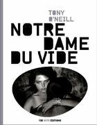Couverture du livre « Notre Dame du vide » de Tony O'Neill aux éditions 13e Note