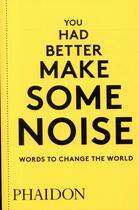 Couverture du livre « You had better make some noise » de Phaidon aux éditions Phaidon Press