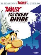Couverture du livre « Astérix and the great divide » de Rene Goscinny et Albert Uderzo aux éditions Orion
