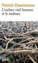 Couverture du livre « L'esclave vieil homme et le molosse » de Patrick Chamoiseau aux éditions Gallimard