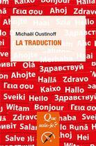 Couverture du livre « La traduction » de Michael Oustinoff aux éditions Que Sais-je ?