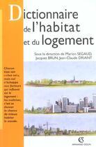 Couverture du livre « Dictionnaire De L'Habitat Et Du Logement » de Marion Segaud et Jacques Brun et Jean-Claude Driant aux éditions Armand Colin